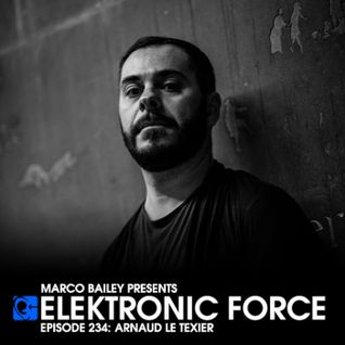 Elektronic Force Podcast 234 with Arnaud Le Texier