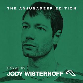 The Anjunadeep Edition 95 With Jody Wisternoff
