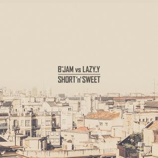 B-Jam vs Lazy-Y - Short 'n' Sweet mix