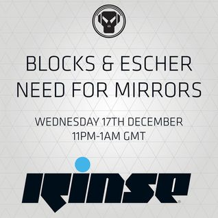 RinseFM 17/12/14 Need For Mirrors / Blocks & Escher
