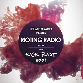 Unlimited Radio - Rioting Radio by Kick Riot #001