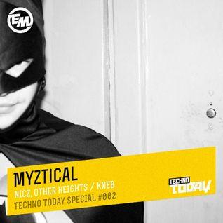 Myztical - Techno Today Special #002