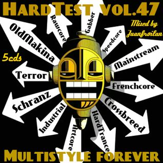 CD2-VA-HardTest vol.47 mixed by Juanfroilan [Multistyle experience]