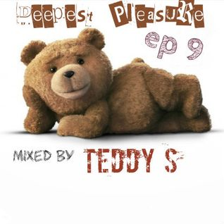 DEEPEST PLEASURE ep9 ✪ Mixed by TEDDY S