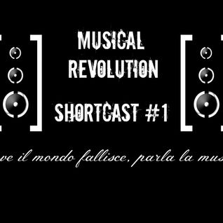 Musical Revolution - Shortcast #1
