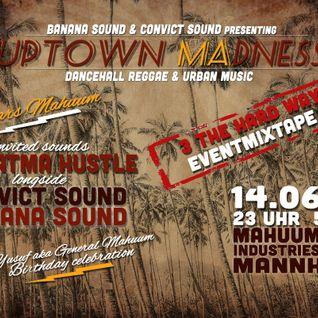 Uptown Madness Promo Mix - Mahatma Hustle