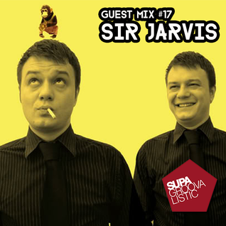 Guest Mix #17 - Sir Jarvis