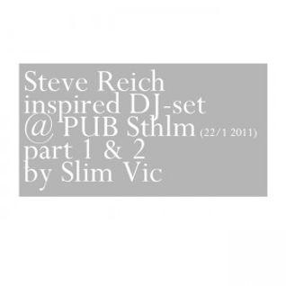Steve Reich inspired DJ-set @ PUB Sthlm 22/1 2011