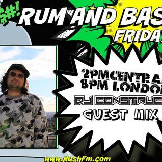 !Live Rum & Bass Fridays @BrandonDNB with @DJCONSTRUCT on @HushFMRadio - www.hushfm.com(6-26-2015)