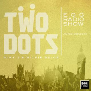 TWO DOTS | AT EGG LND - RADIO SHOW | JUNE 28 2014