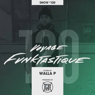 VOYAGE FUNKTASTIQUE SHOW #120 (Hosted by Walla P - All-Prince Guest Mix by Brett Eclectic)