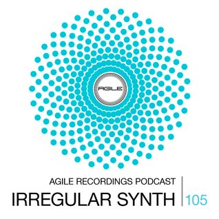 Agile Recordings Podcast 105 with Irregular Synth