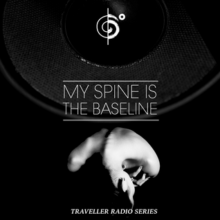 "Traveler's ""My Spine Is The Bassline"" Mix"