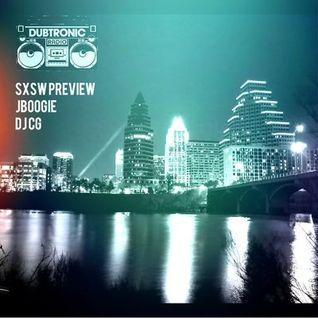 J Boogie x DJCG - Dubtronic Radio 2: SXSW 2015 Preview
