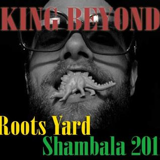 Roots Yard 2011 - King Beyond