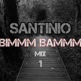 Santinio - BIMMM BAMMM Mix 1