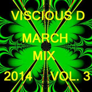 Viscious D - March Mix 2014 Vol. 3
