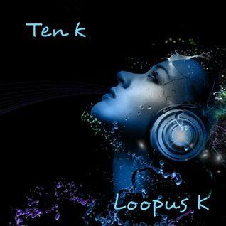 Loopus K - Ten K
