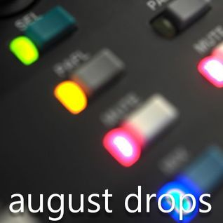 august drops