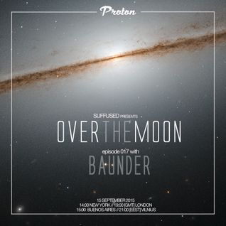 Baunder - Over the Moon 017 on Proton Radio