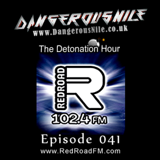 DangerousNile - The Detonation Hour Red Road FM Episode 041 (29/05/2015)