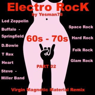 ELECTRO ROCK 60s 70s (David Bowie, Heart, T Rex, Steve Miller, Led Zepplin, Buffalo Springfield)