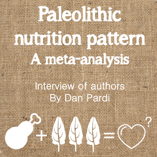 A meta-analysis of the paleolithic nutrition pattern - interview of authors