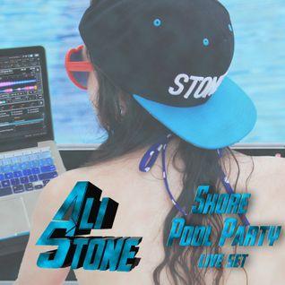 Ali Stone @ Shore Pool Party - Live Set