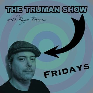 Ryan Truman - The Truman Show - Jan. 16th 2015