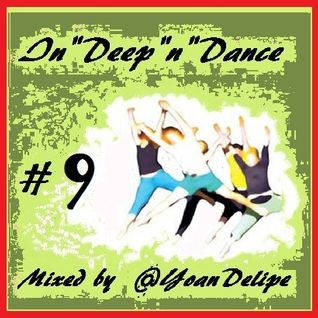 "@YoanDelipe - In'Deep""n""Dance #9"