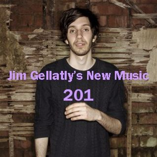 Jim Gellatly's New Music episode 201