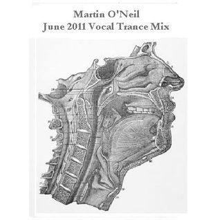 Martin O'Neil - June 2011 Vocal Trance Mix