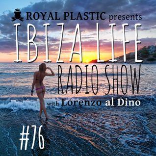 IBIZA LIFE RADIO Show #76 with Lorenzo al Dino – Summer 2016