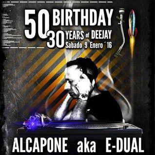 50 ani DJ ALCAPONE aka E-DUAL 09/01/2016