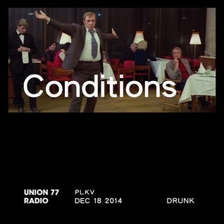 Conditions @ Union 77 Radio 18.12.2014 'Drunk'