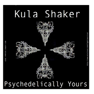 Kula Shaker - Psychedelically Yours