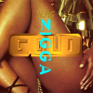 Goldnigga [Extended 8 Minute Original Demo]