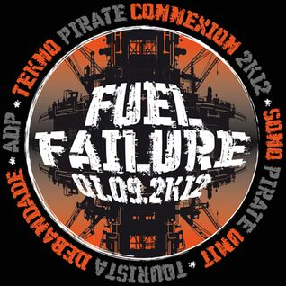 G (Spu) - Under Fuel Mix @ Fuel Failure (Sono pirate Unit - Tourista Debandade - Adp Bdb) 02-09-12