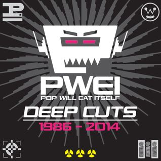 Pop Will Eat Itself: Deep Cuts 1986 - 2014