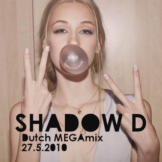 Shadow D - Dutch Megamix 27.5.2010