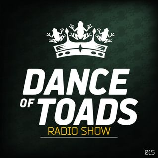Dance Of Toads Radio Show #015