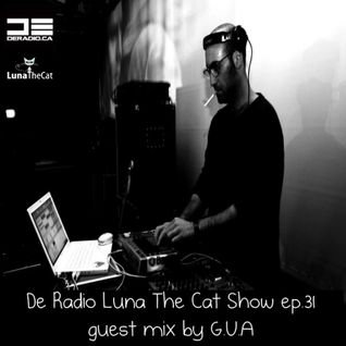 De Radio Luna The Cat Show ep.31 guest mix by G.U.A