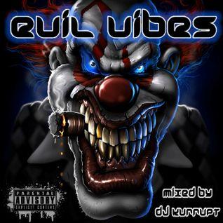 Evil Vibes - Dj Kurrupt