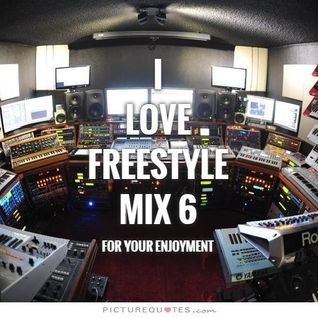 I Love Freestyle Music Mix 6a - DJ Carlos C4 Ramos