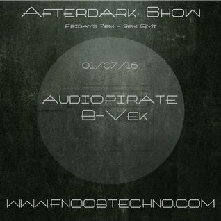 The Afterdark Show ft. audiopirate 01-07-16 @7pm