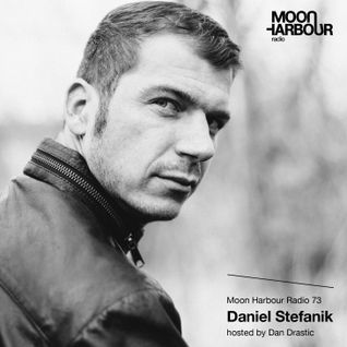Moon Harbour Radio 73: Daniel Stefanik hosted by Dan Drastic