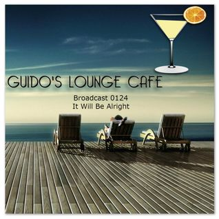 Guido's Lounge Cafe Broadcast 0124 It Will Be Alright (20140718)