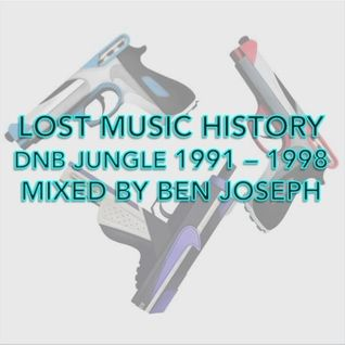Lost Music History / DNB Jungle 1991 - 1998 / Mixed by Ben Joseph
