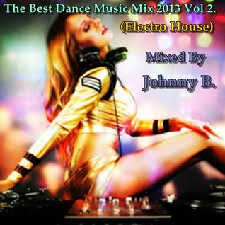 The Best Dance Music Mix 2013 Vol 2. (Electro House)