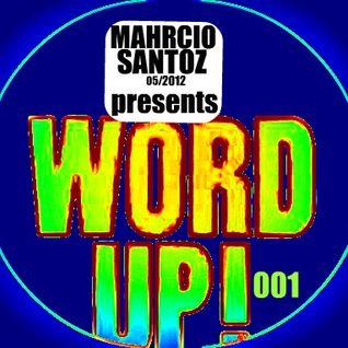 mahrcio mnml santoz presents WORD UP dj set  p 01   april/2012